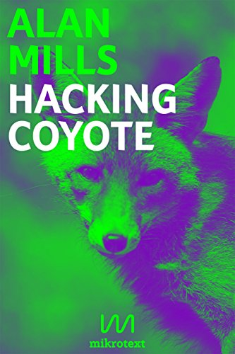 Hacking Coyote: Tricks for Digital Resistance (English Edition)