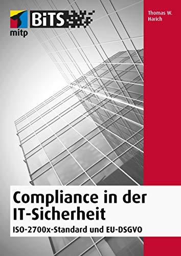Compliance in der IT-Sicherheit: ISO-2700x-Standard und EU-DSGVO (mitp Bits)