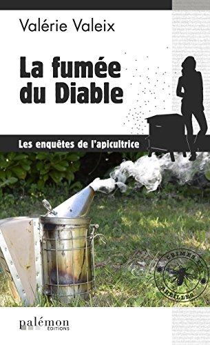 La fumée du diable: Enquête alsacienne (Les enquêtes de l'apicultrice t. 2) par Valérie Valeix