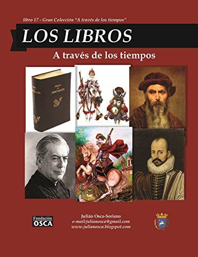 Los Libros: A través de los tiempos (A través de los tiempos  nº 17) por Julián Osca-Soriano