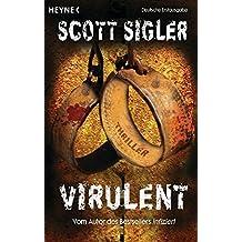 Virulent: Thriller (Infected, Band 2)