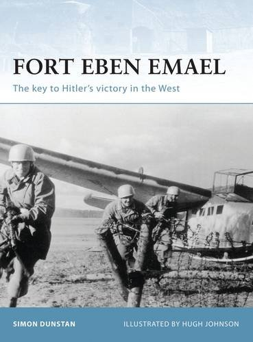 Fort Eben Emael: The key to Hitler's victory in the West (Fortress) por Simon Dunstan