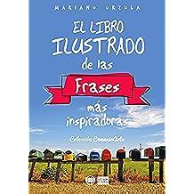 EL LIBRO ILUSTRADO DE LAS FRASES MÁS INSPIRADORAS (Colección ComunicArte nº 1)