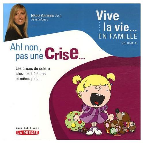 Ah ! non, pas une crise Vive la vie en famille V01