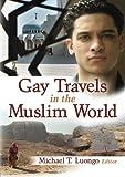 Gay Travels in The Muslim World (Islam)