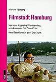 Filmstadt Hamburg: Von Hans Albers bis Wim Wenders, vom Abaton zu den Zeise-Kinos