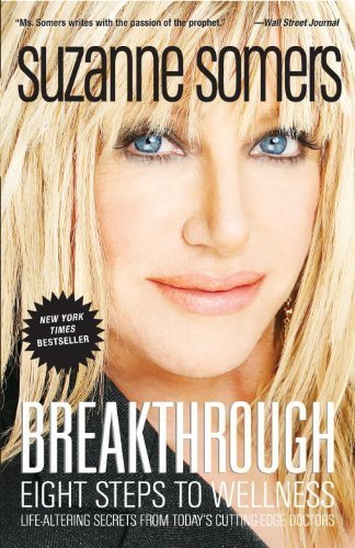 Breakthrough: Eight Steps to Wellness by Somers, Suzanne (2009) Paperback