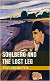 Sohlberg and The Lost Leg: an Inspector Sohlberg mystery (Inspector Sohlberg series Book 4)