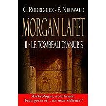 Le tombeau d'Anubis (Morgan Lafet t. 2)