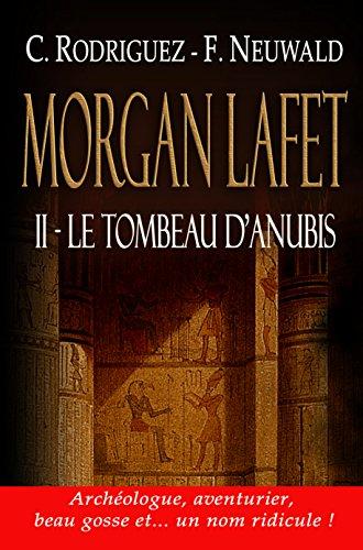 Le tombeau d'Anubis (Morgan Lafet t. 2) par Cristina Rodriguez
