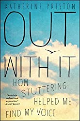 Out With It: How Stuttering Helped Me Find My Voice