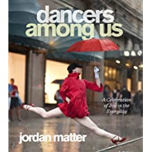 Dancers Among Us: A Celebration of Joy in the Everyday (English Edition)