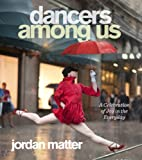 Image de Dancers Among Us: A Celebration of Joy in the Everyday (English Edition)