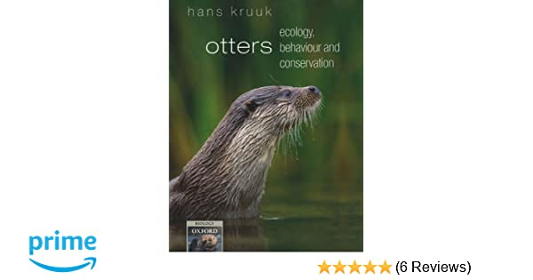 Otters Ecology, Behaviour and Conservation (Oxford Biology Series)
