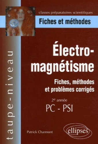 Electromagnétisme PC-PSI : Fiches et méthodes par Patrick Charmont