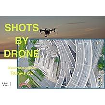 SHOTS BY DRONE boryumu one (Japanese Edition)