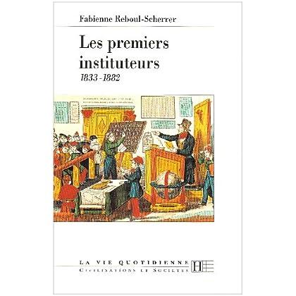 Les premiers instituteurs : 1833-1882