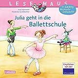 Julia geht in die Ballettschule (LESEMAUS, Band 139) - Susa Hämmerle