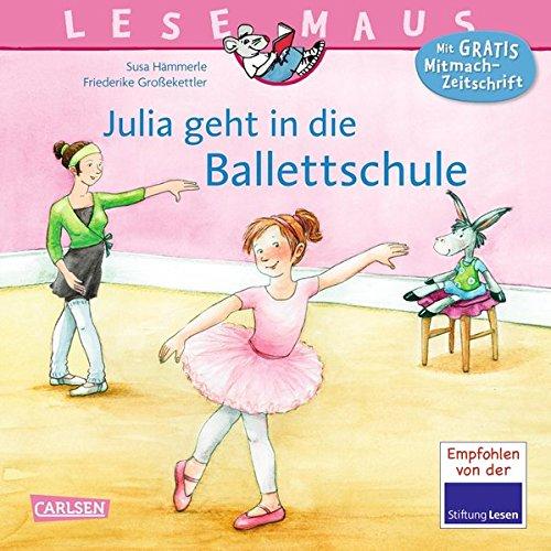 Julia geht in die Ballettschule (LESEMAUS, Band 139)