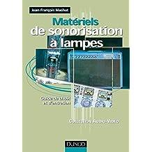 Matériels de sonorisation à lampes  : Guide de choix et d'entretien