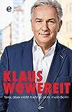 Sexy, aber nicht mehr so arm: mein Berlin - Klaus Wowereit