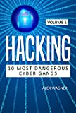 Hacking: Black hat hacking, Hacking leadership, Hacking exposed, Black Hat Python, Hacking book for beginners (10 Most Dangerous Cyber Gangs 5)