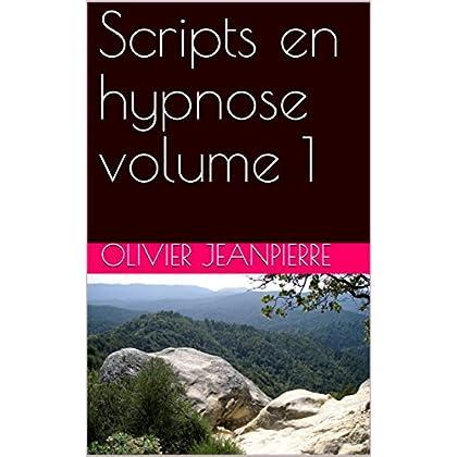 Scripts en hypnose volume 1