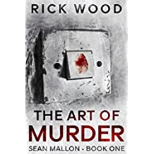 The Art of Murder: A Gripping Serial-Killer Hunting Thriller (Sean Mallon Book 1) (English Edition)