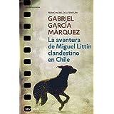 La aventura de Miguel Littín (CONTEMPORANEA, Band 26201)