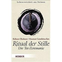 Ritual der Stille. Die Tee-Zeremonie (HERDER spektrum)
