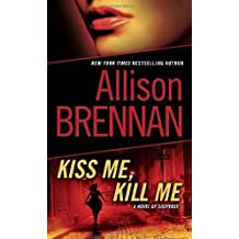 Kiss Me, Kill Me: A Novel of Suspense (Lucy Kincaid) by Allison Brennan (2011-02-22)