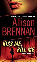 Kiss Me, Kill Me: A Novel of Suspense (Lucy Kincaid) by Allison Brennan (1-Feb-2011) Mass Market Paperback