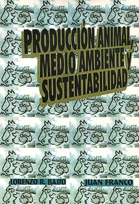 Produccion Animal Medio Ambiente y Sustentabilidad