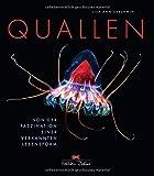 Quallen: Von der Faszination einer verkannten Lebensform - Lisa-ann Gershwin