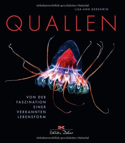 Quallen: Von der Faszination einer verkannten Lebensform (Qualle Pflanze)