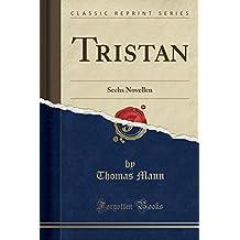 Tristan: Sechs Novellen (Classic Reprint)