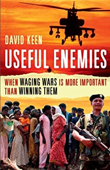 Useful Enemies: When Waging Wars Is More Important Than Winning Them by [Keen, David]