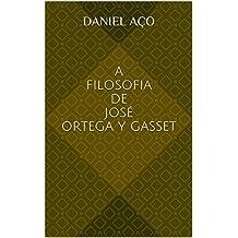 A Filosofia de José Ortega y Gasset (Portuguese Edition)
