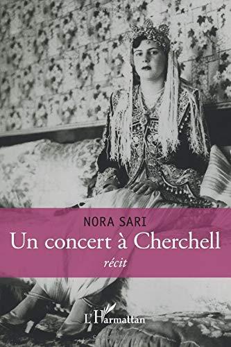 Concert a cherchell recit par Nora Sari