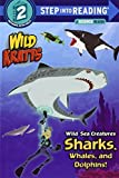 By Chris Kratt Wild Sea Creatures: Sharks, Whales, and Dolphins! (Step Into Reading) [Paperback]