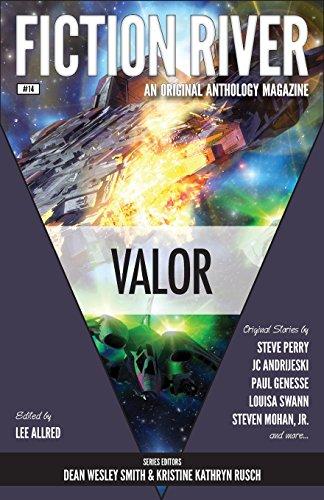 Fiction River: Valor: Volume 14 (Fiction River: An Original Anthology Magazine)