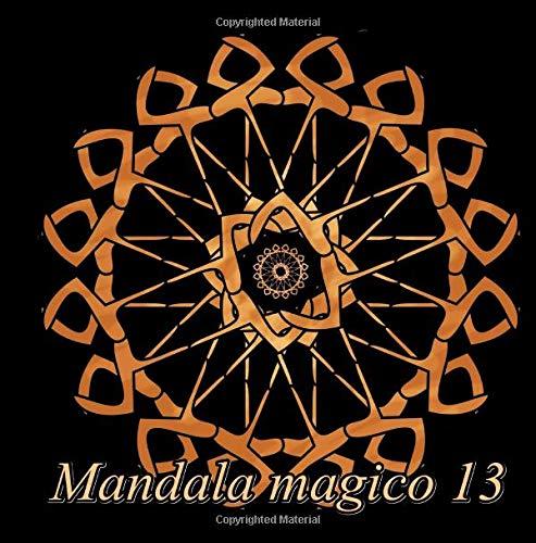 Mandala magico 13: libro para colorear para adultos: Volume 13