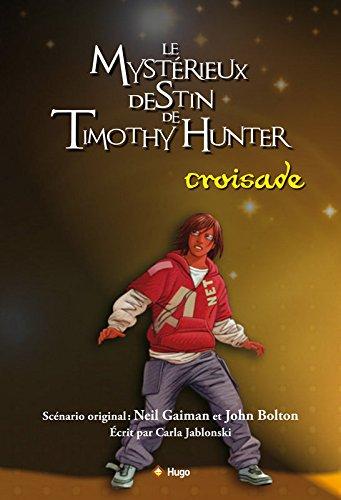 Timothy Hunter - tome 3 La croisade (03) par Carla Jablonski, Neil Gaiman, John Bolton