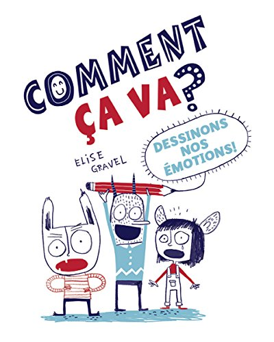 Comment ?a Va?: Dessinons Nos ?motions! par  Elise Gravel