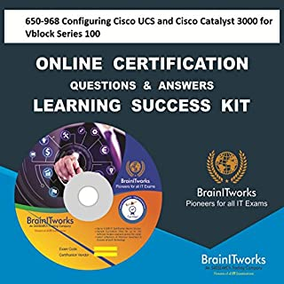 650-968 Configuring Cisco UCS and Cisco Catalyst 3000 for Vblock Series 100 Online Certification Learning Made Easy
