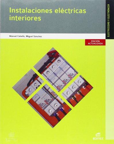 Instalaciones eléctricas interiores (Ciclos Formativos) por Manuel Cabello Rivero