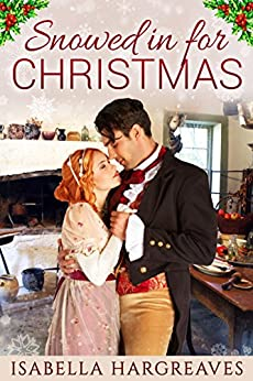 Snowed in for Christmas: A Regency romance by [Hargreaves, Isabella]