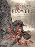 [{ The Forever Flowers By Rosen, Michael J ( Author ) Aug - 19- 2014 ( Hardcover ) } ]