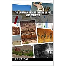 The Judaean Desert: Where Jesus Was Tempted (English Edition)
