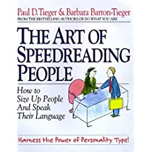 The Art of Speedreading People: Harness the Power of Personality Type and Create What You Want in Business and in Life by Paul D. Tieger (1998-02-23)